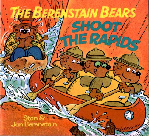 9780394865430: The Berenstain Bears Shoot the Rapids