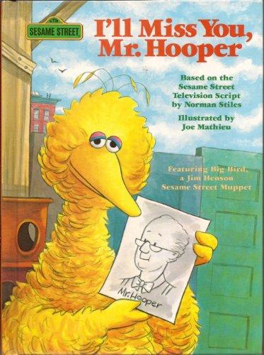 Sesame Street: I'll Miss You, Mr. Hooper (Books for Young Readers): Street, Sesame