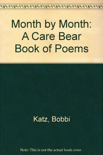 Month by Month : A Care Bear: Bobbi Katz