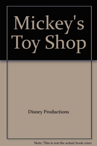 Mickey's Toy Shop (9780394867502) by Disney Productions