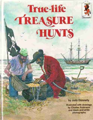True-Life Treasure Hunts (Step into Reading ): Judy Donnelly