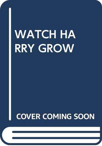 9780394868578: Watch Harry Grow