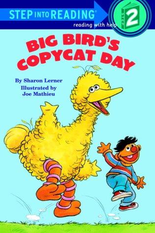 Big Bird's Copycat Day: Featuring Jim Henson's: Lerner, Sharon; Mathieu,