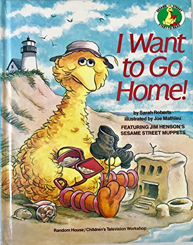 I WANT TO GO HOME! (Sesame Street Start-to-Read Book): Sesame Street