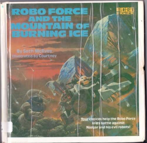 9780394871707: Robo Force and the Mountain of Burning Ice