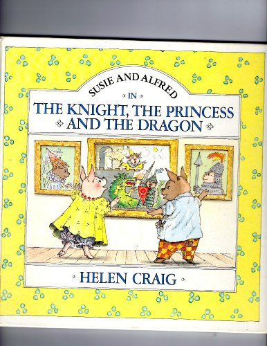 The Knight, The Princess And The Dragon (0394872126) by Craig, Helen