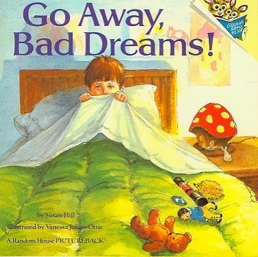 9780394872223: Go Away, Bad Dreams! (Random House Pictureback)
