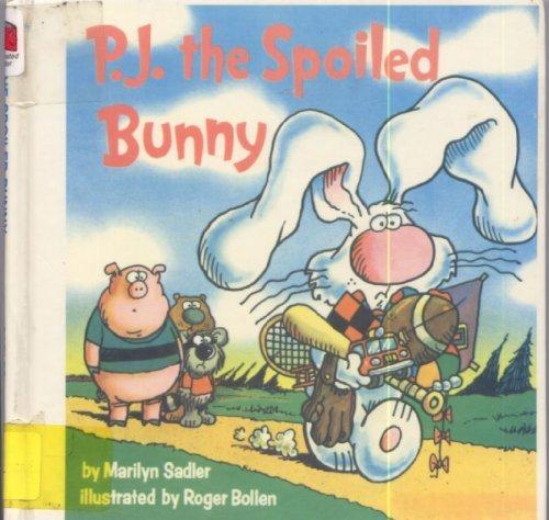 P.J. THE SPOILED BUNNY (Random House Pictureback): Sadler, Marilyn