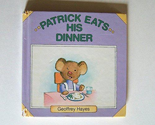 Patrick Eats His Dinner: Hayes, Geoffrey