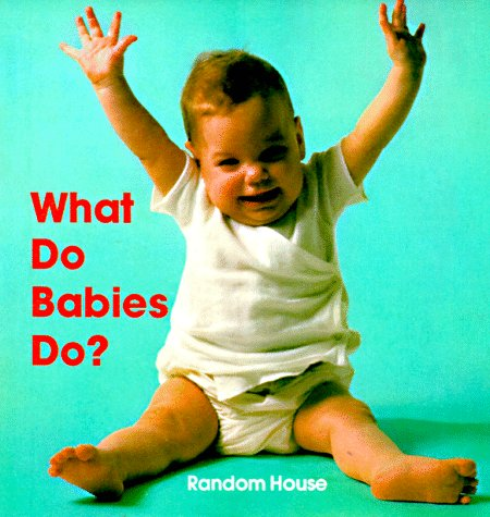What Do Babies Do? (9780394872797) by Random House