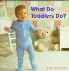 What Do Toddlers Do?: Random House
