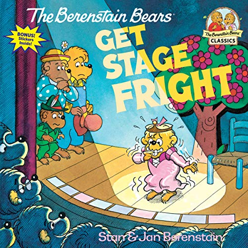 Berenstain Bears Get Stage Fright: Berenstain, Stan/Berestain