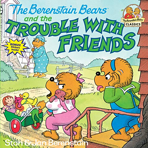 9780394873398: The Berenstain Bears and the Trouble With Friends