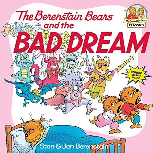 The Berenstain Bears & the Bad Dream