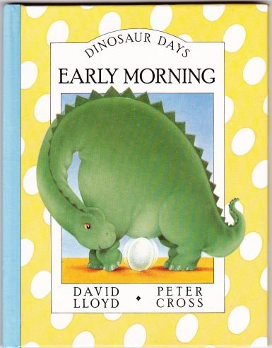 9780394873794: EARLY MORNING (Dinosaur Days)