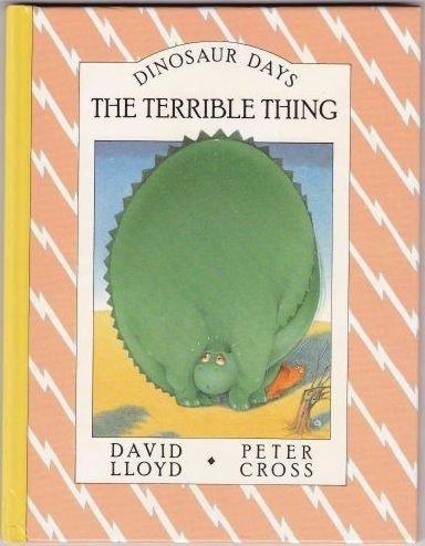 9780394873817: THE TERRIBLE THING (Dinosaur Days)