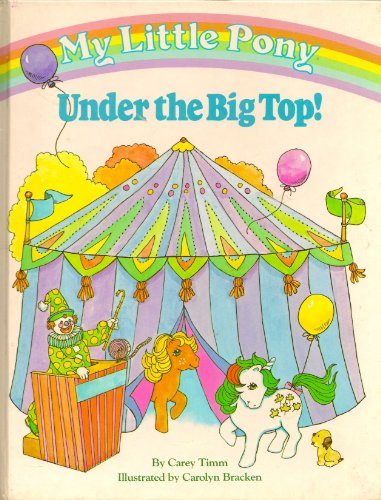 9780394873855: MY Little Pony: Under the Big Top (My Little Pony Series)