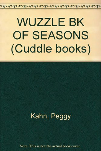 WUZZLE BK OF SEASONS (Cuddle books) (039487434X) by Peggy Kahn