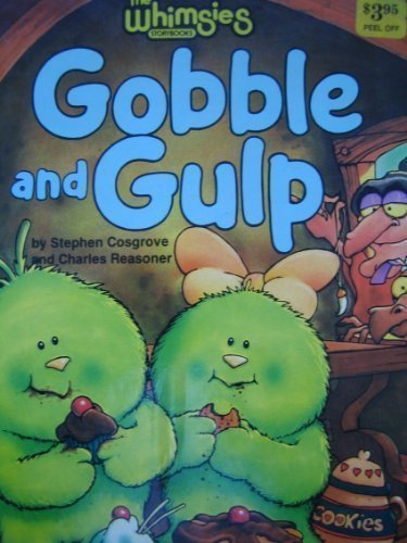 GOBBLE AND GULP (The Whimsies storybooks): Stephen Cosgrove
