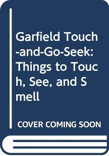 9780394877990: Garfield Touch-and-Go-Seek: Things to Touch, See, and Smell