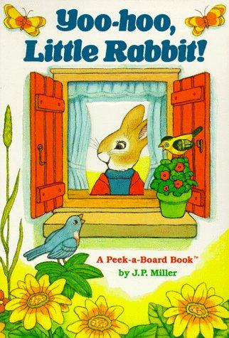 Yoo-Hoo, Little Rabbit (Peek-a-Board Books(TM)): Miller, J.P.