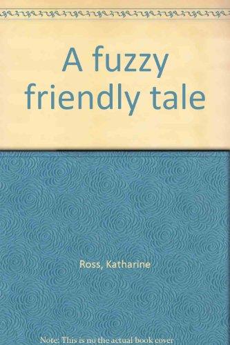 9780394879598: A Fuzzy Friendly Tale