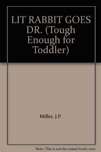 9780394879918: LIT RABBIT GOES DR. (Tough Enough for Toddler)
