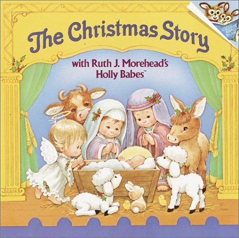 9780394880518: The Christmas Story with Ruth J. Morehead's Holly Babes (Pictureback(R))