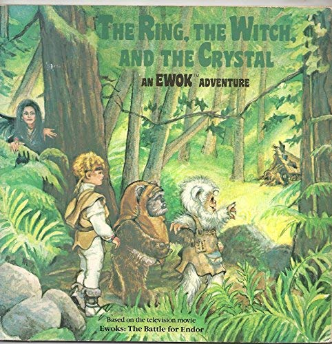 9780394880570: The ring, the witch, and the crystal: An Ewok adventure, based on the television movie Ewoks--the battle for Endor