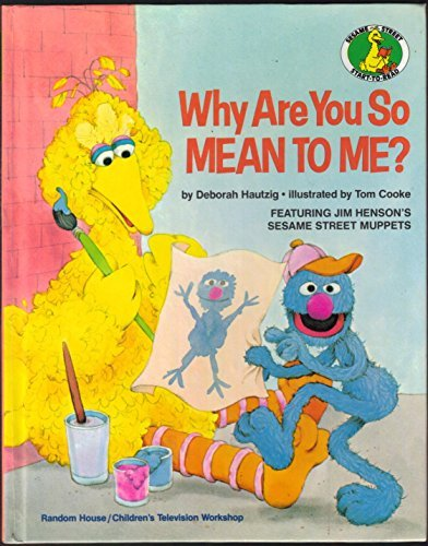 9780394880600: Why Are You So Mean to Me? (Sesame Street Start-to-Read Books)