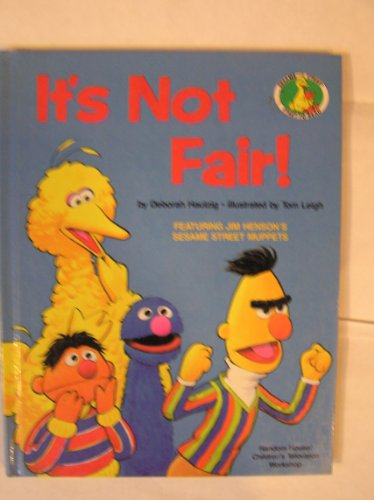 IT'S NOT FAIR! (Sesame Street Start-to-Read Books): Sesame Street