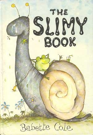 The Slimy Book (0394881664) by Cole, Babette