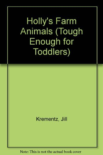 9780394882376: Holly's Farm Animals (Tough Enough for Toddlers)