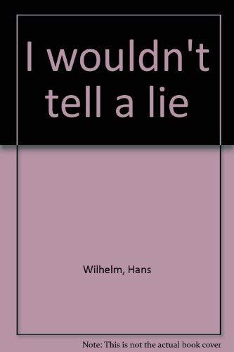 I wouldn't tell a lie: Wilhelm, Hans