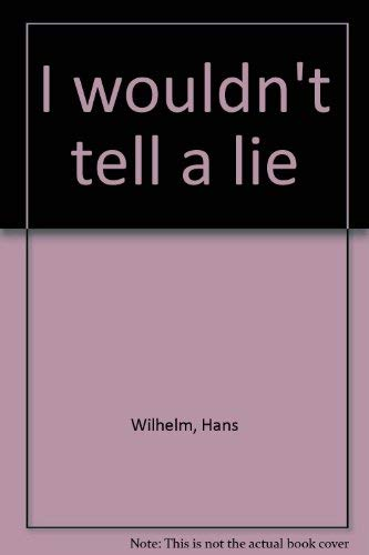 I wouldn't tell a lie (0394886569) by Wilhelm, Hans