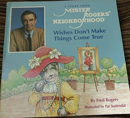 9780394887807: WISHES DON'T MAKE TH (Mister Rogers Books)