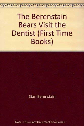 9780394888941: The Berenstain Bears Visit the Dentist (First Time Books)