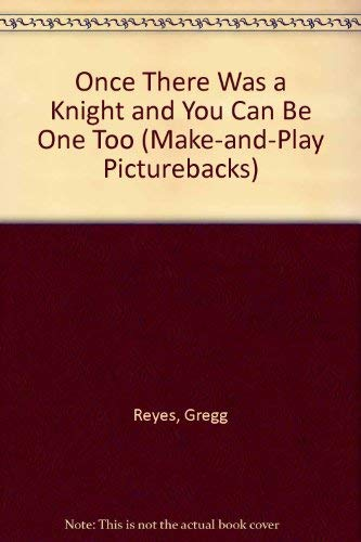 Once There Was a Kinght and You Can be One Too! (9780394890074) by Judy Hindley