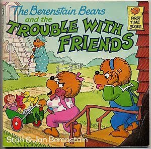 9780394890227: The Berenstain Bears and the Trouble with Friends