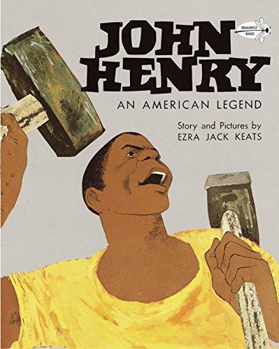 John Henry: An American Legend (Knopf Children's Paperbacks): Keats, Ezra Jack