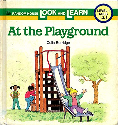 AT THE PLAYGROUND (Random House Look and Learn Books, Level 1): Berridge, Celia