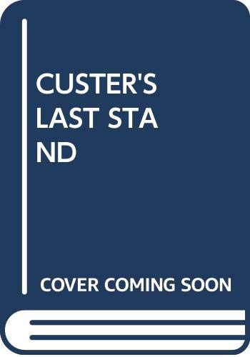 9780394891781: CUSTER'S LAST STAND (Landmark Books)