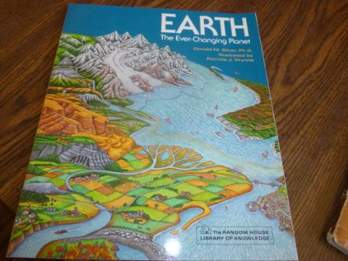 EARTH: The Ever-Changing Planet: Silver, Donald M.