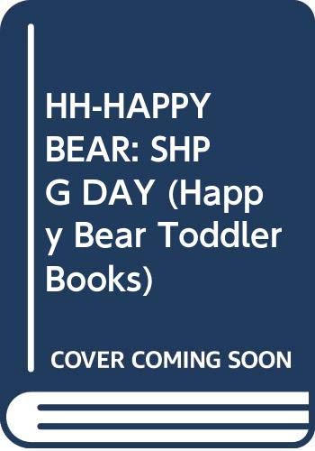 9780394894607: Happy Bear: Shopping Day (Happy Bear Toddler Books)