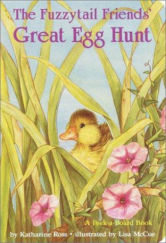9780394894751: The Fuzzytail Friends' Great Egg Hunt (Peek-A-Board Books)