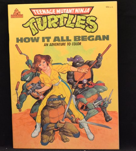 9780394894812: HOW IT ALL BEGAN (Teenage Mutant Ninja Turtles Coloring Book)