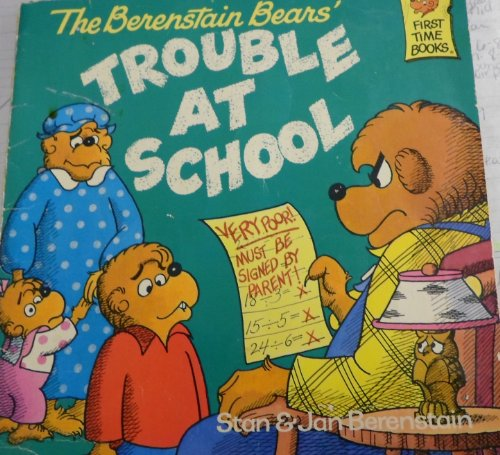 9780394895857: The Berenstain Bears' Trouble At School (First Time Books)