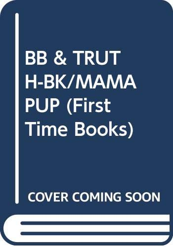 9780394897943: BB & TRUTH-BK/MAMA PUP (First Time Books)