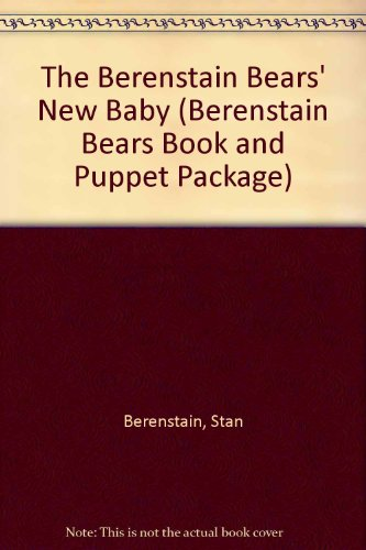9780394897967: BB NEW BABY W/PUPPET (Berenstain Bears Book and Puppet Package)