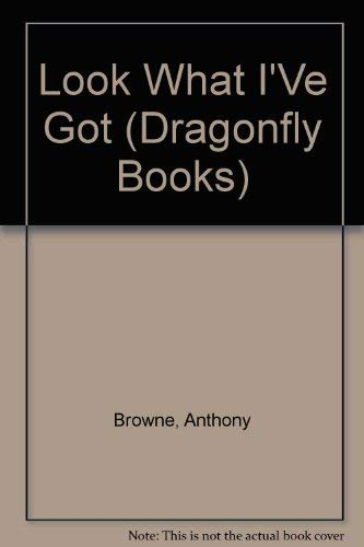9780394898605: LOOK WHAT I'VE GOT! (Dragonfly Books)